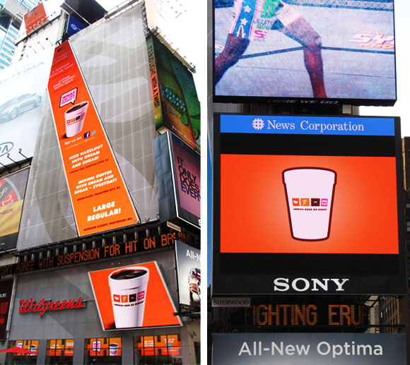 For the    What are you drinking     campaign  animated 26 screens    Dunkin Donuts Billboard